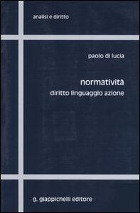 Foto Cover di Normatività. Diritto, linguaggio, azione, Libro di Paolo Di Lucia, edito da Giappichelli