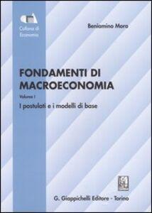 Foto Cover di Fondamenti di macroeconomia. Vol. 1: I postulati e i modelli di base., Libro di Beniamino Moro, edito da Giappichelli