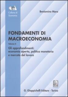 Criticalwinenotav.it Fondamenti di macroeconomia. Vol. 2: Gli approfondimenti: economia aperta, politica monetaria, mercato del lavoro. Image