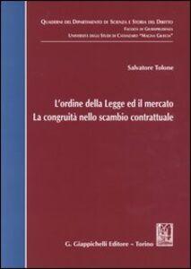 Libro L' ordine della legge ed il mercato. La congruità nello scambio contrattuale Salvatore Tolone