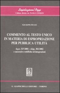 Libro Commento al Testo Unico in materia di espropriazione per pubblica utilità Giuseppe Spanò