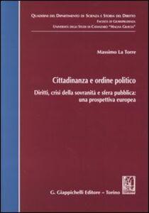 Libro Cittadinanza e ordine politico. Diritti, crisi della sovranità e sfera pubblica: una prospettiva europea Massimo La Torre
