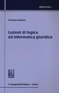 Libro Lezioni di logica ed informatica giuridica Francesco Romeo