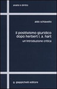 Il positivismo giuridico dopo Herbert L. A. Hart. Un'introduzione critica - Aldo Schiavello - copertina