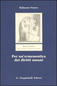 Libro Per un'ermeneutica dei diritti umani Baldassare Pastore