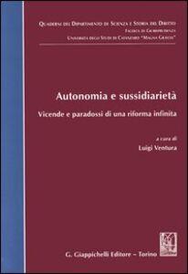 Libro Autonomia e sussidiarietà. Vicende e paradossi di una riforma infinita