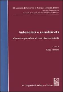Autonomia e sussidiarietà. Vicende e paradossi di una riforma infinita.pdf