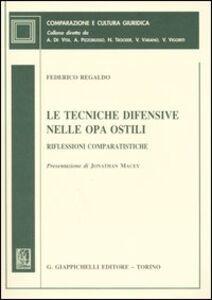 Libro Le tecniche difensive nelle OPA ostili. Riflessioni comparatistiche Federico Regaldo
