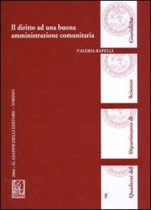 Libro Il diritto ad una buona amministrazione comunitaria Valeria Rapelli