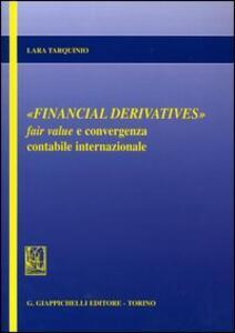 Financial derivatives. Fair value e convergenza contabile internazionale - Lara Tarquinio - copertina