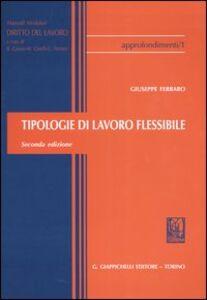 Foto Cover di Tipologie di lavoro flessibile, Libro di Giuseppe Ferraro, edito da Giappichelli