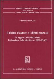Libro Il diritto d'autore e i diritti connessi Stefania Ercolani