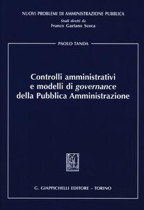 Libro Controlli amministrativi e modelli di governance della pubblica amministrazione Paolo Tanda