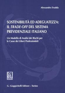 Amatigota.it Sostenibilità ed adeguatezza. Il trade-off del sistema previdenziale italiano. Un modello di analisi dei rischi per le casse dei liberi professionisti Image