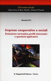 Imprese cooperative e sociali. Evoluzione normativa, profili sistematici e questioni applicative