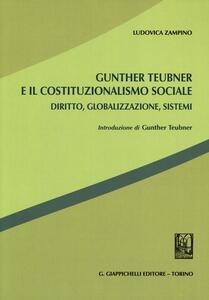 Gunther Teubner e il costituzionalismo sociale. Diritto, globalizzazione, sistemi