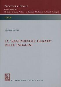 Libro La «ragionevole durata» delle indagini Daniele Vicoli