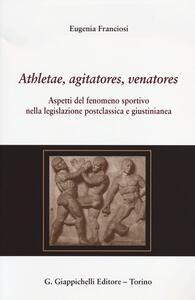 Athletae, agitatores, venatores. Aspetti del fenomeno sportivo nella legislazione postclassica e giustinianea