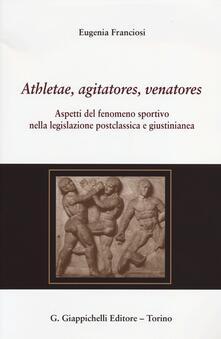 Athletae, agitatores, venatores. Aspetti del fenomeno sportivo nella legislazione postclassica e giustinianea.pdf