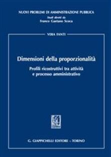 Criticalwinenotav.it Dimensioni della proporzionalità. Profili ricostruttivi tra attività e processo amministrativo Image