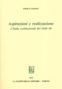 Aspirazioni e realizzazione. L'Italia costituzionale del 1848-49