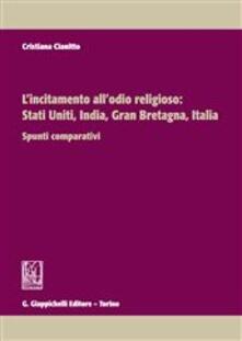 L incitamento allodio religioso: Stati Uniti, India, Gran Bretagna, Italia. Spunti comparativi.pdf