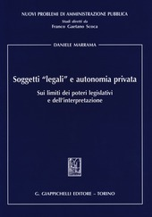 Soggetti «legali» e autonomia privata. Sui limiti dei poteri legislativi e dell'interpretazione