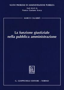 Foto Cover di La funzione giustiziale nella pubblica amministrazione, Libro di Marco Calabrò, edito da Giappichelli