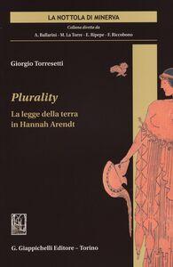 Libro Plurality. La legge della terra in Hannah Arendt Giorgio Torresetti