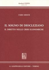 Il sogno di Diocleziano. Il diritto nelle crisi economiche