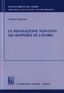 Libro La transazione novativa nei rapporti di lavoro Caterina Timellini