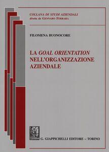 Libro La goal orientation nell'organizzazione mondiale Filomena Buonocore