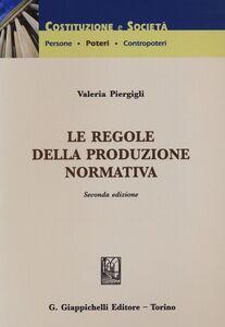 Libro Le regole della produzione normativa Valeria Piergigli