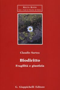 Libro Biodiritto. Fragilità e giustizia Claudio Sartea