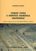 Codice civile e identità giuridica nazionale. Percorsi e appunti per una storia delle codificazioni moderne