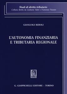 L' autonomia finanziaria e tributaria regionale