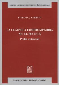 La clausola compromissoria nelle società. Profili sostanziali