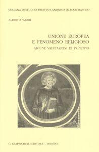 Foto Cover di Unione europea e fenomeno religioso. Alcune valutazioni di principio, Libro di Alberto Fabbri, edito da Giappichelli