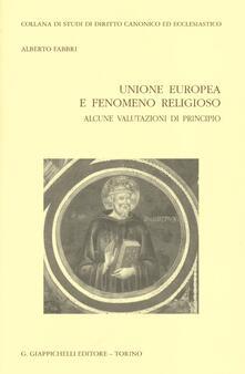 Unione europea e fenomeno religioso. Alcune valutazioni di principio.pdf