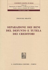 Foto Cover di Separazione dei beni del defunto e tutela dei creditori, Libro di Emanuele Bilotti, edito da Giappichelli