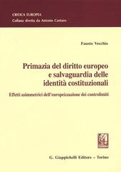 Primazia del diritto europeo e salvaguardia delle identità costituzionali. Effetti asimmetrici dell'europeizzazione dei controlimiti