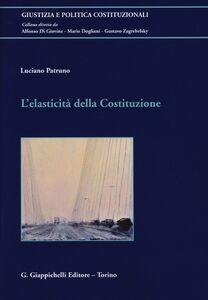 Libro L' elasticità della Costituzione Luciano Patruno