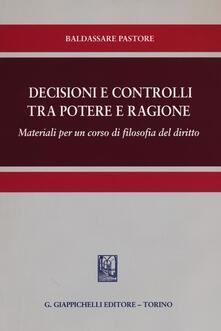 Decisioni e controlli tra potere e ragione. Materiali per un corso di filosofia del diritto.pdf