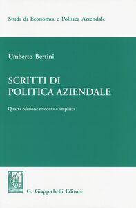 Foto Cover di Scritti di politica aziendale, Libro di Umberto Bertini, edito da Giappichelli