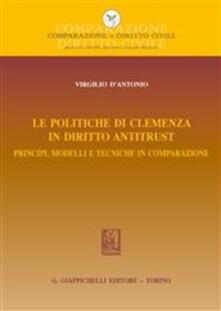 Lpgcsostenible.es Le politiche di clemenza in diritto antitrust. Principi, modelli e tecniche in comparazione Image
