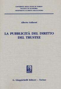 Libro La pubblicità del diritto del trustee Alberto Gallarati