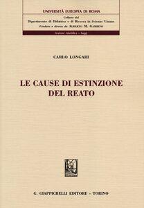 Libro Le cause di estinzione del reato Carlo Longari