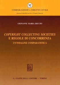 Libro Copyright collecting societies e regole di concorrenza. Un'indagine comparatistica Giovanni M. Riccio