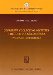 Copyright collecting societies e regole di concorrenza. Un'indagine comparatistica