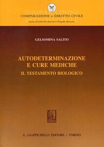 Foto Cover di Autodeterminazione e cure mediche. Il testamento biologico, Libro di Gelsomina Salito, edito da Giappichelli